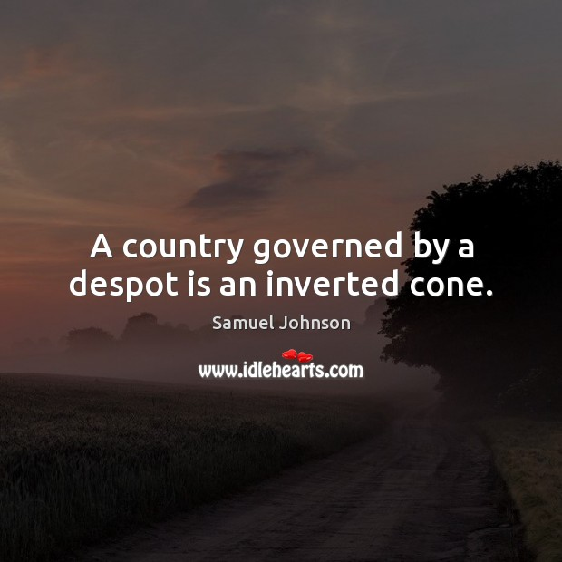 Image, A country governed by a despot is an inverted cone.