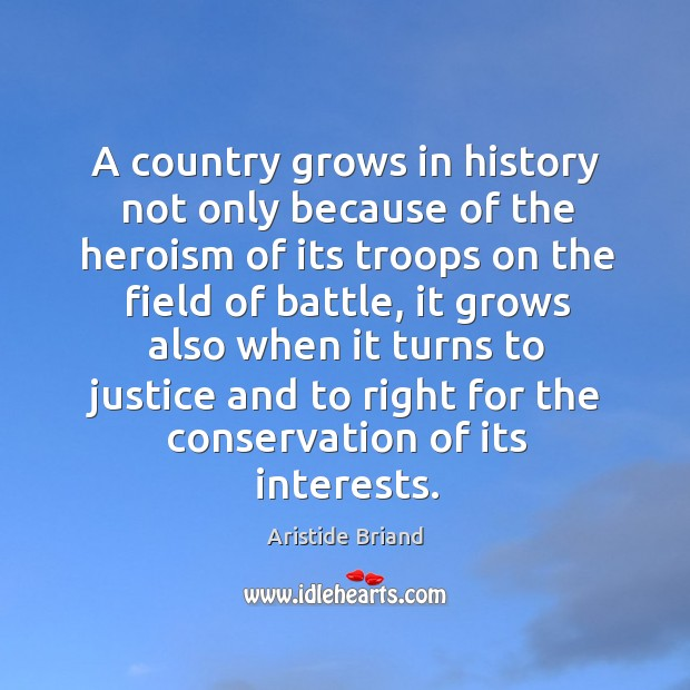 Image, A country grows in history not only because of the heroism of its troops on the field of battle