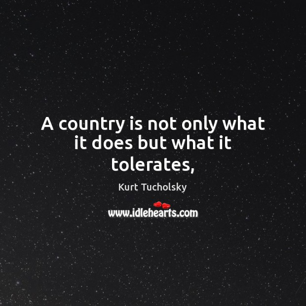 A country is not only what it does but what it tolerates, Image