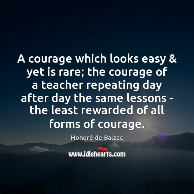 Image, A courage which looks easy & yet is rare; the courage of a