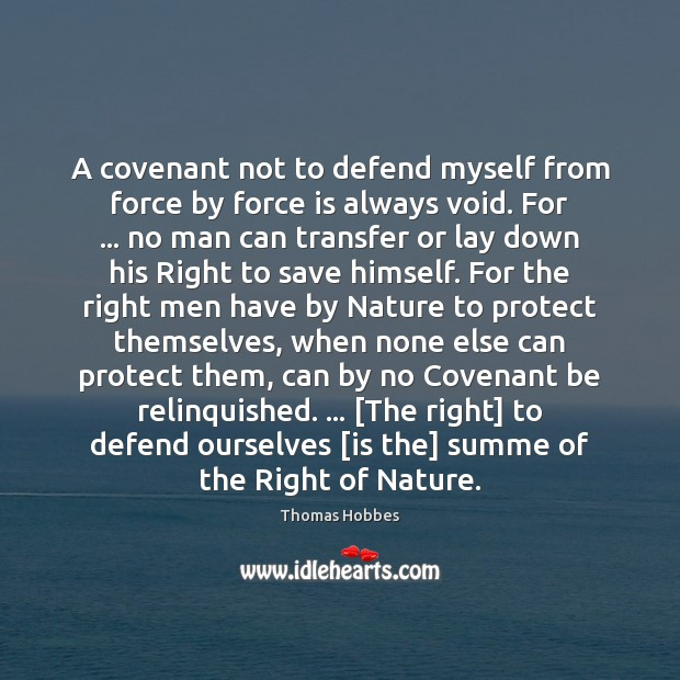 A covenant not to defend myself from force by force is always Image