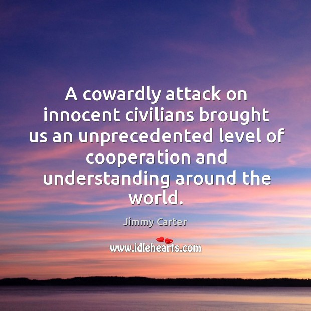 Image, A cowardly attack on innocent civilians brought us an unprecedented