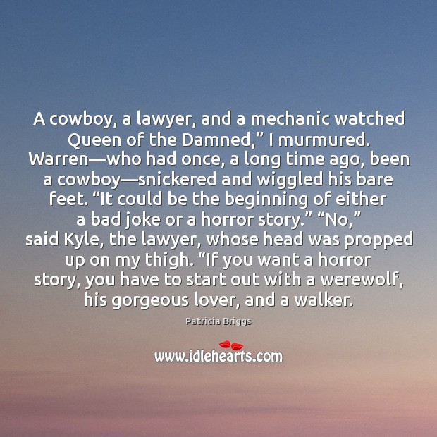 Image, A cowboy, a lawyer, and a mechanic watched Queen of the Damned,""