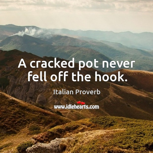 Image, A cracked pot never fell off the hook.