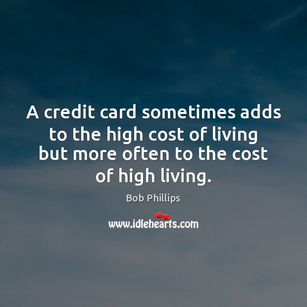 Image, A credit card sometimes adds to the high cost of living but