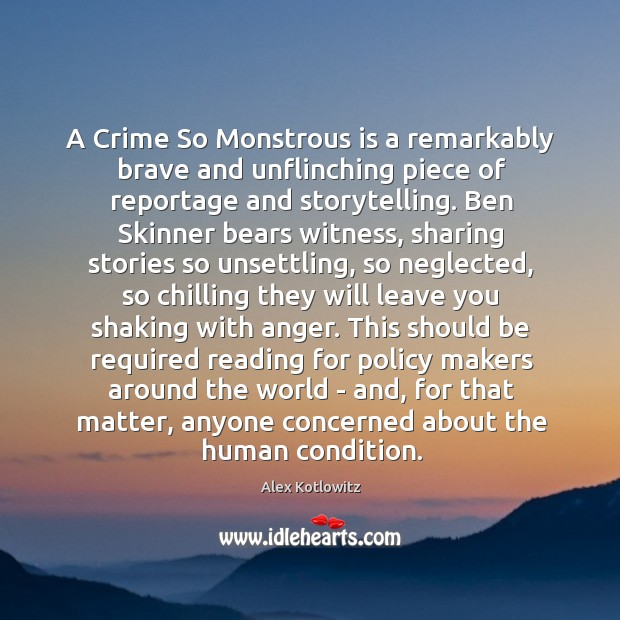 Image, A Crime So Monstrous is a remarkably brave and unflinching piece of