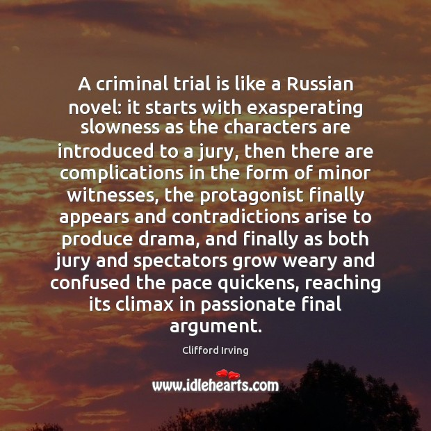 Image, A criminal trial is like a Russian novel: it starts with exasperating