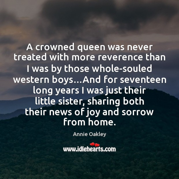 A crowned queen was never treated with more reverence than I was Image