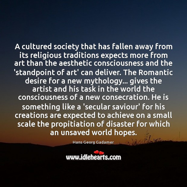 Image, A cultured society that has fallen away from its religious traditions expects