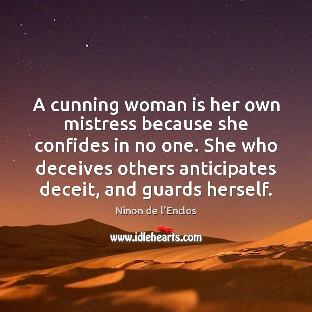 A cunning woman is her own mistress because she confides in no Image