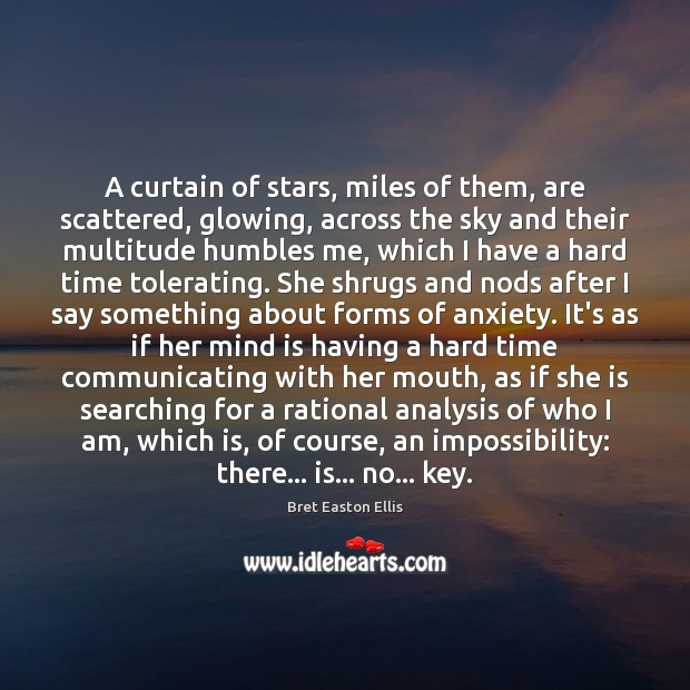 A curtain of stars, miles of them, are scattered, glowing, across the Bret Easton Ellis Picture Quote
