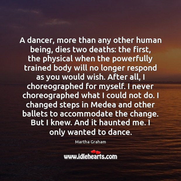 A dancer, more than any other human being, dies two deaths: the Image