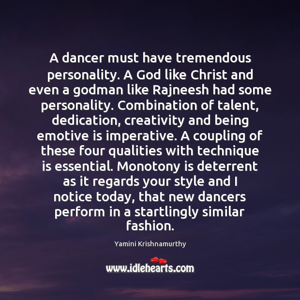 Image, A dancer must have tremendous personality. A God like Christ and even
