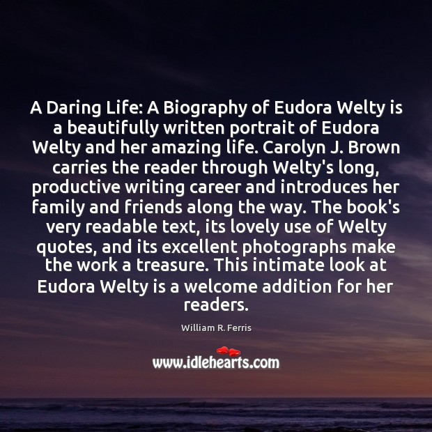 Image, A Daring Life: A Biography of Eudora Welty is a beautifully written