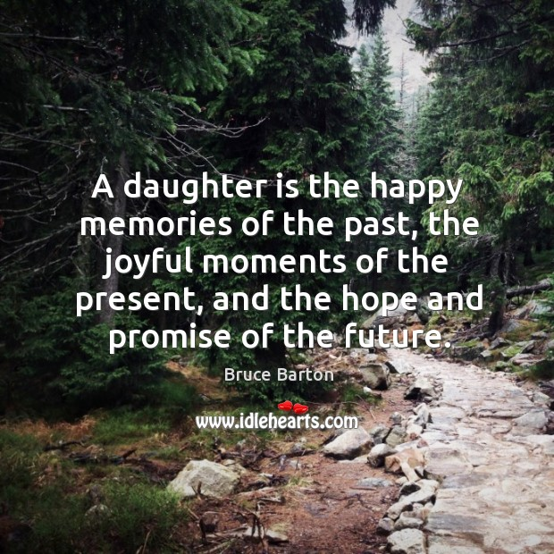 A daughter is the happy memories of the past, the joyful moments Image