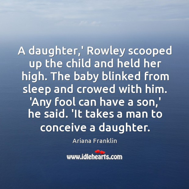 Image, A daughter,' Rowley scooped up the child and held her high.