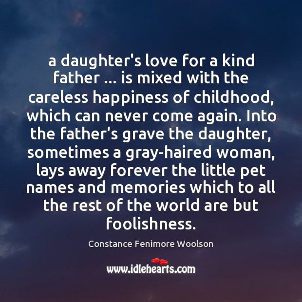 A daughter's love for a kind father … is mixed with the careless Image