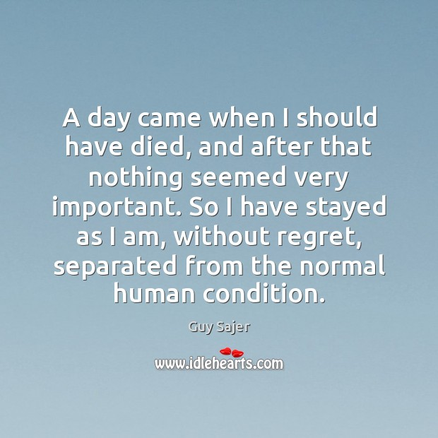 A day came when I should have died, and after that nothing Image