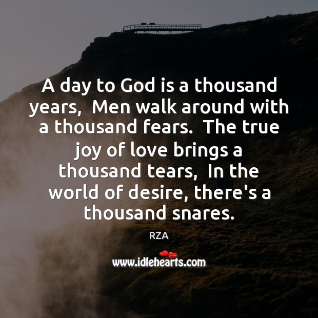 A day to God is a thousand years,  Men walk around with RZA Picture Quote
