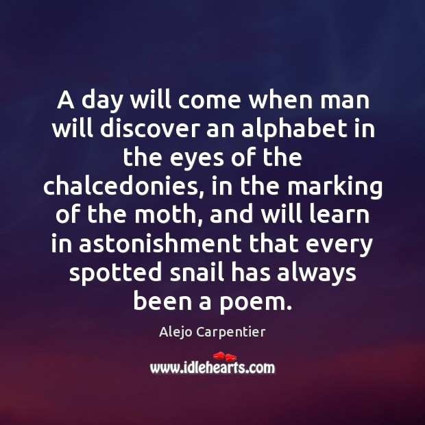 Image, A day will come when man will discover an alphabet in the