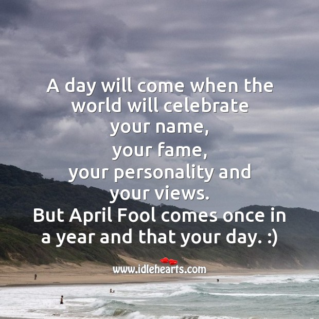 A day will come when the world will celebrate Fool's Day Messages Image