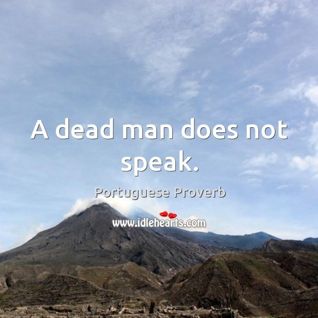 Image, A dead man does not speak.