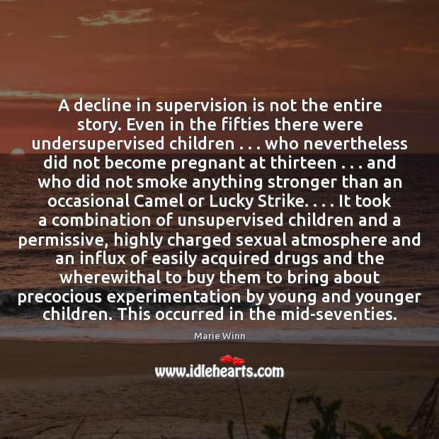 A decline in supervision is not the entire story. Even in the Image