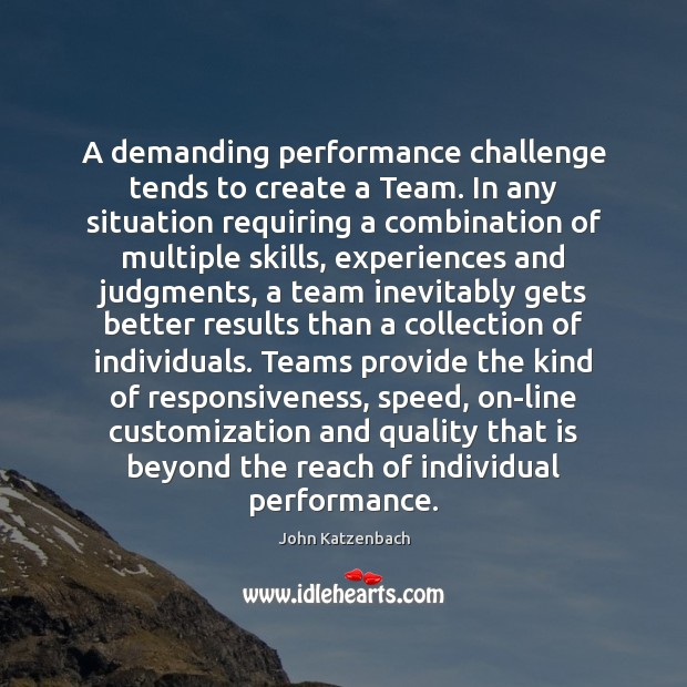 A demanding performance challenge tends to create a Team. In any situation Image