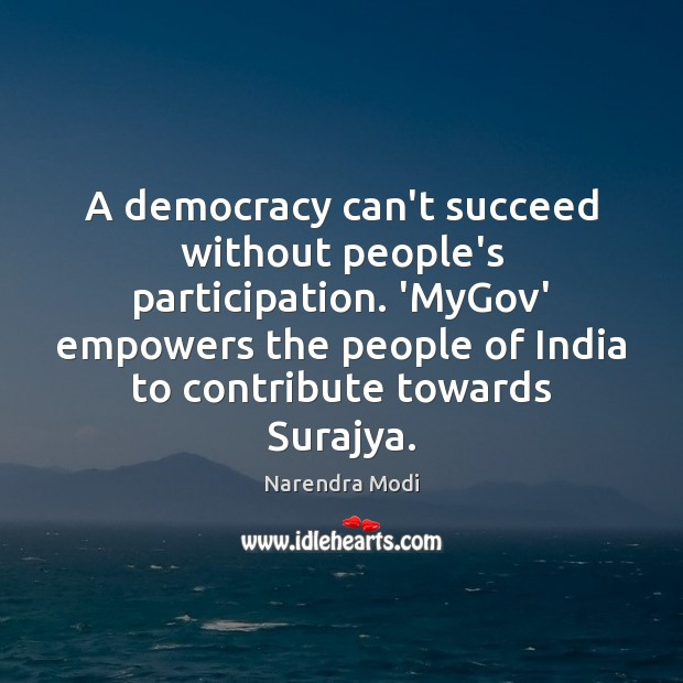 Image, A democracy can't succeed without people's participation. 'MyGov' empowers the people of