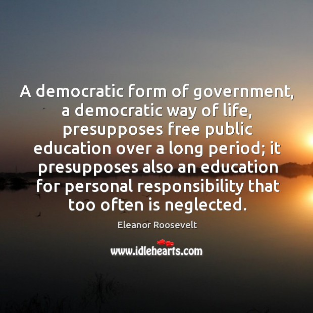 Image, A democratic form of government, a democratic way of life, presupposes free