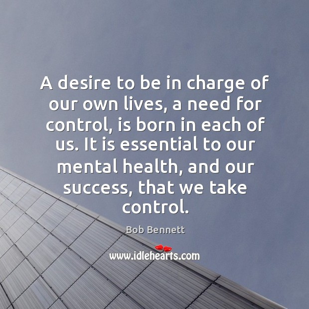 Image, A desire to be in charge of our own lives, a need for control, is born in each of us.