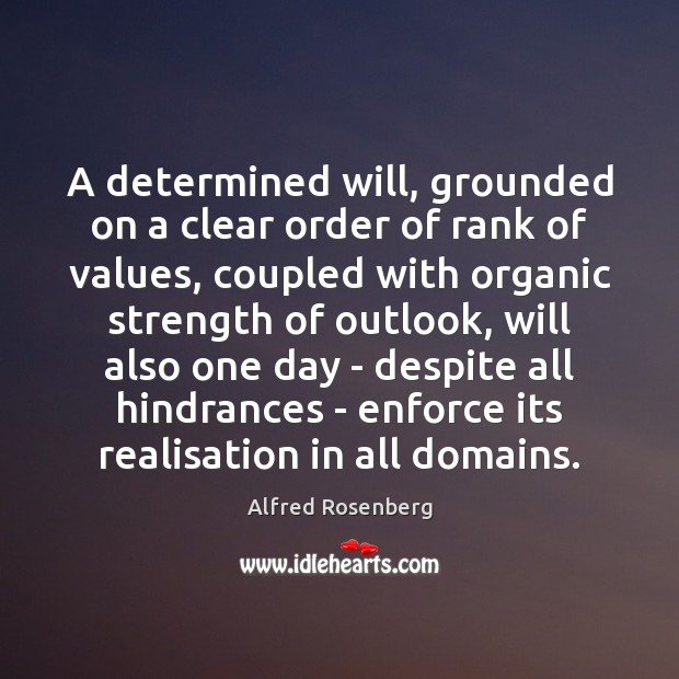 A determined will, grounded on a clear order of rank of values, Image