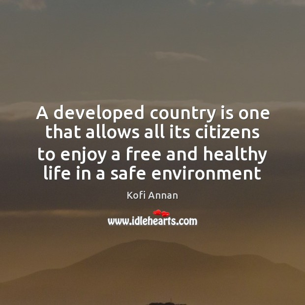 A developed country is one that allows all its citizens to enjoy Environment Quotes Image