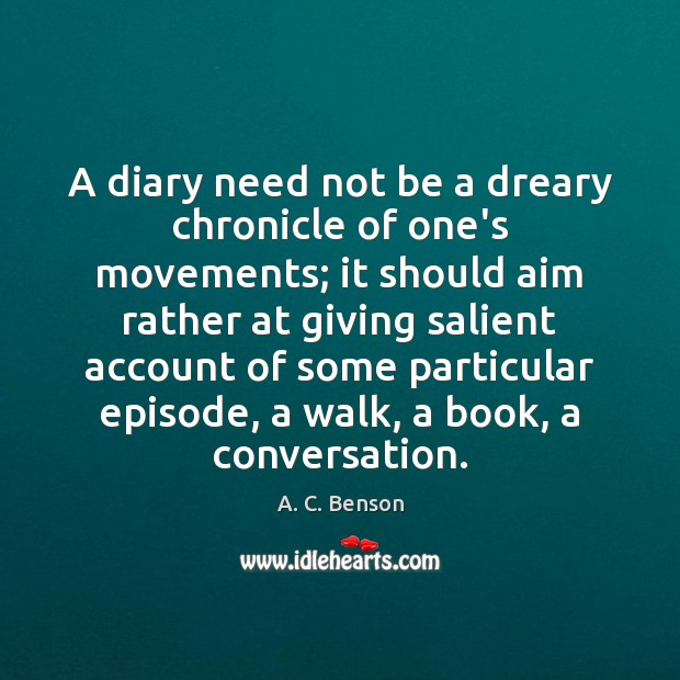 Image, A diary need not be a dreary chronicle of one's movements; it