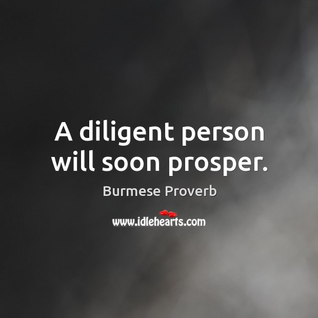 A diligent person will soon prosper. Burmese Proverbs Image