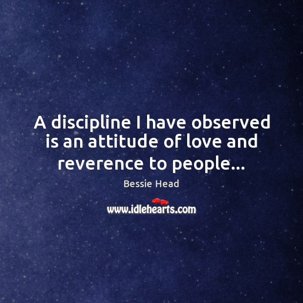 Image, A discipline I have observed is an attitude of love and reverence to people…