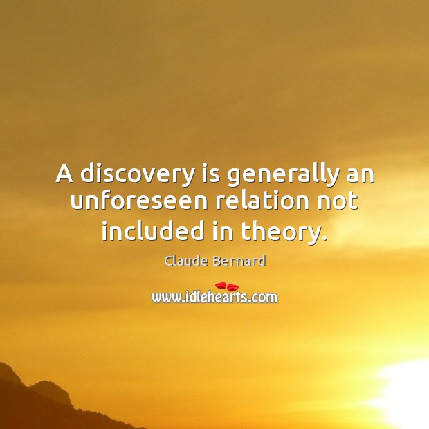 A discovery is generally an unforeseen relation not included in theory. Image