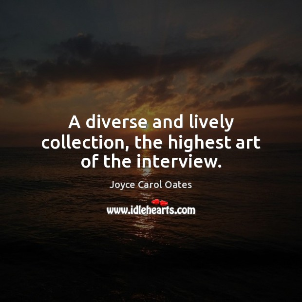 A diverse and lively collection, the highest art of the interview. Image