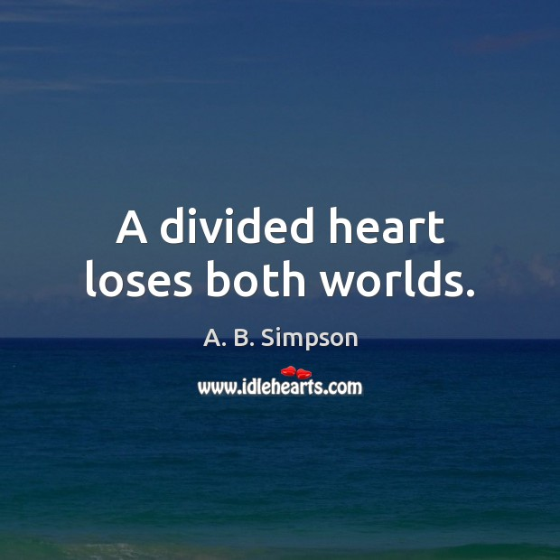 Image, A divided heart loses both worlds.