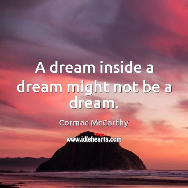 Image, A dream inside a dream might not be a dream.