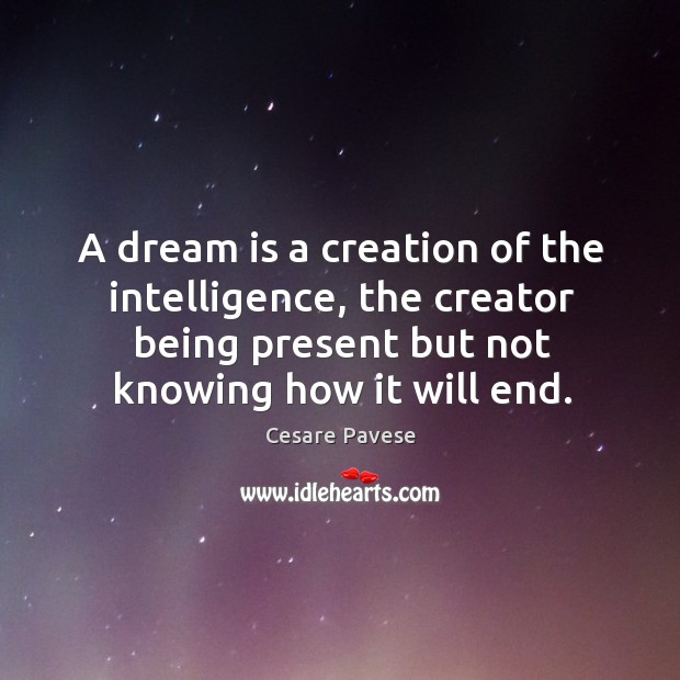 A dream is a creation of the intelligence, the creator being present Image