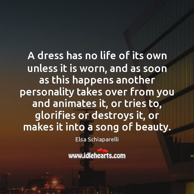 A dress has no life of its own unless it is worn, Image