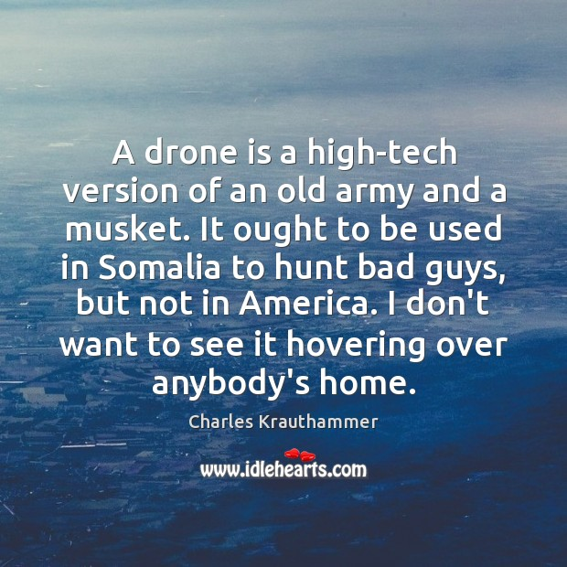A drone is a high-tech version of an old army and a Image