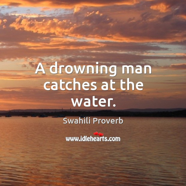 A drowning man catches at the water. Image