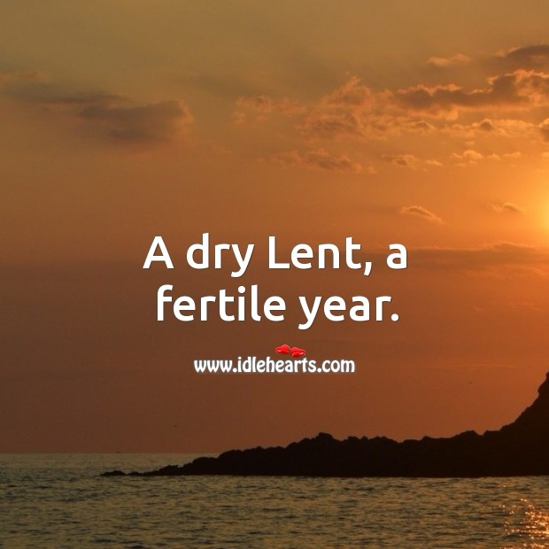 A dry lent, a fertile year. Image