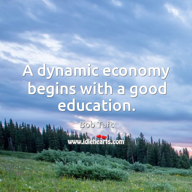 Image, A dynamic economy begins with a good education.