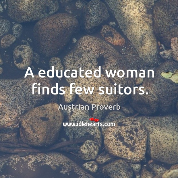 A educated woman finds few suitors. Austrian Proverbs Image