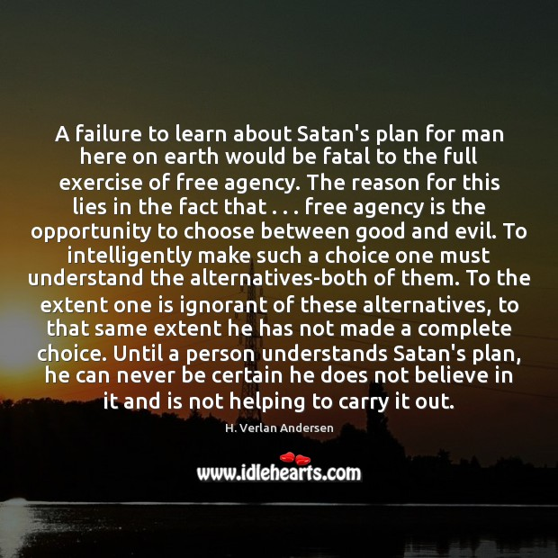 A failure to learn about Satan's plan for man here on earth Plan Quotes Image