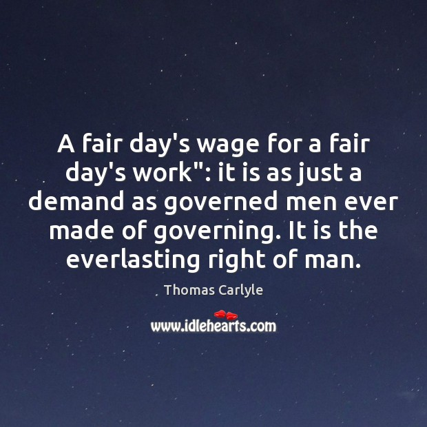 "Image, A fair day's wage for a fair day's work"": it is as"