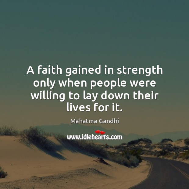 A faith gained in strength only when people were willing to lay down their lives for it. Image
